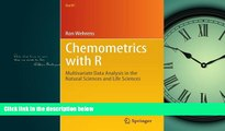 For you Chemometrics with R: Multivariate Data Analysis in the Natural Sciences and Life Sciences