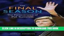 [PDF] The Final Season: The Perseverance of Pat Summitt Popular Online