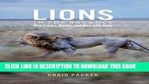 [PDF] Lions in the Balance: Man-Eaters, Manes, and Men with Guns Full Online