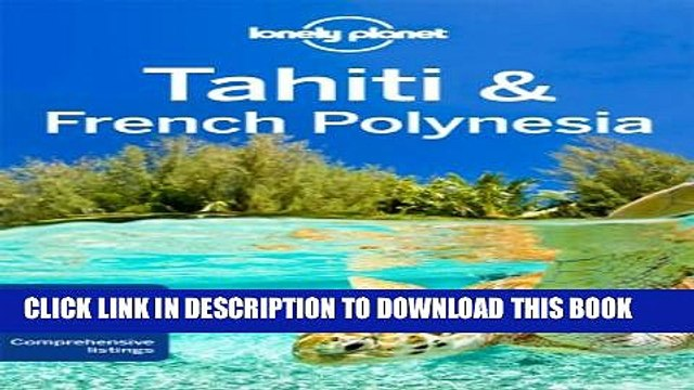 [PDF] Lonely Planet Tahiti   French Polynesia (Travel Guide) Popular Online