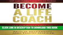 New Book Become a Life Coach: Set Yourself Free to Build the Life and Business You ve Always Wanted