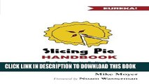 New Book Slicing Pie Handbook: Perfectly Fair Equity Splits for Bootstrapped Startups