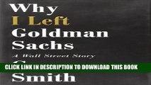 [PDF] Why I Left Goldman Sachs: A Wall Street Story Popular Online[PDF] Why I Left Goldman Sachs: