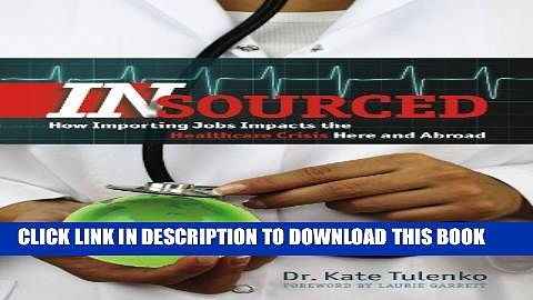 [PDF] Insourced: How Importing Jobs Impacts the Healthcare Crisis Here and Abroad (Geisel Series