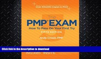 READ BOOK  The PMP Exam: How to Pass on Your First Try, Fifth Edition by Andy Crowe PMP PgMP