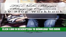 [PDF] The Niche Blogger Blogging Organizer Workbook: Keep Track Of And Organize Your Blogs Full