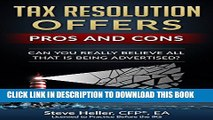New Book Tax Resolution Offers - Pros and Cons: Can You Really Believe All That is Being Advertised?