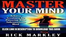 [PDF] Master Your Mind: Achieve Greatness by Powering Your Subconscious Mind [mental power, mind