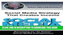 [PDF] Social Media Strategy That Creates Income: Becoming an At Home Online Entrepreneur Popular