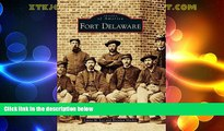 Must Have PDF  Fort Delaware (Images of America)  Full Read Most Wanted