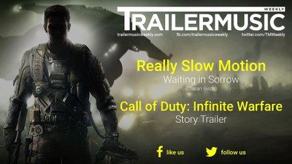 Call of Duty: Infinite Warfare - Story Trailer Exclusive Music (Really Slow Motion - Waiting in Sorrow)