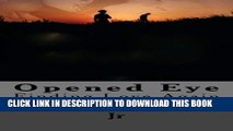 [PDF] Opened Eye: Finding Love Again (My Eyes Closed) (Volume 2) Popular Online