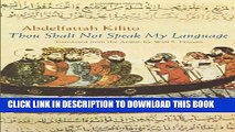 [PDF] Thou Shalt Not Speak My Language (Middle East Literature in Translation) by Kilito,