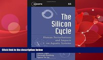 Choose Book The Silicon Cycle: Human Perturbations and Impacts on Aquatic Systems (Scientific