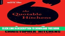 New Book The Quotable Hitchens: From Alcohol to Zionism - The Very Best of Christopher Hitchens