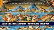 [Read PDF] Maiolica: Italian Renaissance Ceramics in The Metropolitan Museum of Art (Highlights of