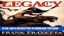 [Read PDF] Legacy: Selected Paintings and Drawings by the Grand Master of Fantastic Art, Frank
