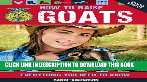 Collection Book How to Raise Goats: Everything You Need to Know, Updated   Revised (FFA)