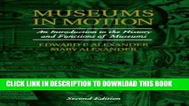 New Book Museums in Motion: An Introduction to the History and Functions of Museums (American