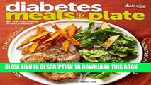 [PDF] Diabetic Living Diabetes Meals by the Plate: 90 Low-Carb Meals to Mix   Match Full Online