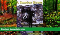 Big Deals  A Sunday Horse: Inside the Grand Prix Show Jumping Circuit (Capital Lifestyles)  Best