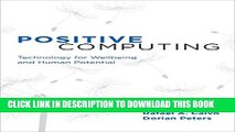 [PDF] Positive Computing: Technology for Wellbeing and Human Potential (MIT Press) Popular Colection