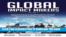 [PDF] Global Impact Makers: Featuring Industry Thought Leaders, Sharing Problem Solving Insights,