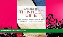 different   Crossing the Thinnest Line: How Embracing Diversity—from the Office to the