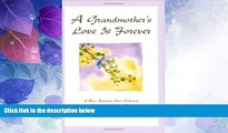 Big Deals  A Grandmother s Love Is Forever: A Blue Mountain Arts Collection Celebrating the