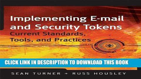 [PDF] Implementing Email and Security Tokens: Current Standards, Tools, and Practices Popular Online