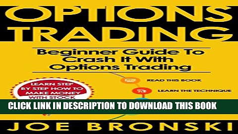 [PDF] OPTIONS TRADING for Beginners: Basic Guide to Crash It with Options Trading (Strategies For