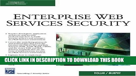 [PDF] Enterprise Web Services Security (Networking   Security) [Full Ebook]