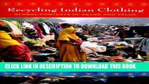 [PDF] Recycling Indian Clothing: Global Contexts of Reuse and Value (Tracking Globalization)