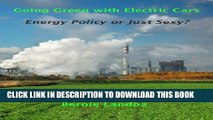 [PDF] Going Green with Electric Cars - Energy Policy or Just Sexy? Popular Online