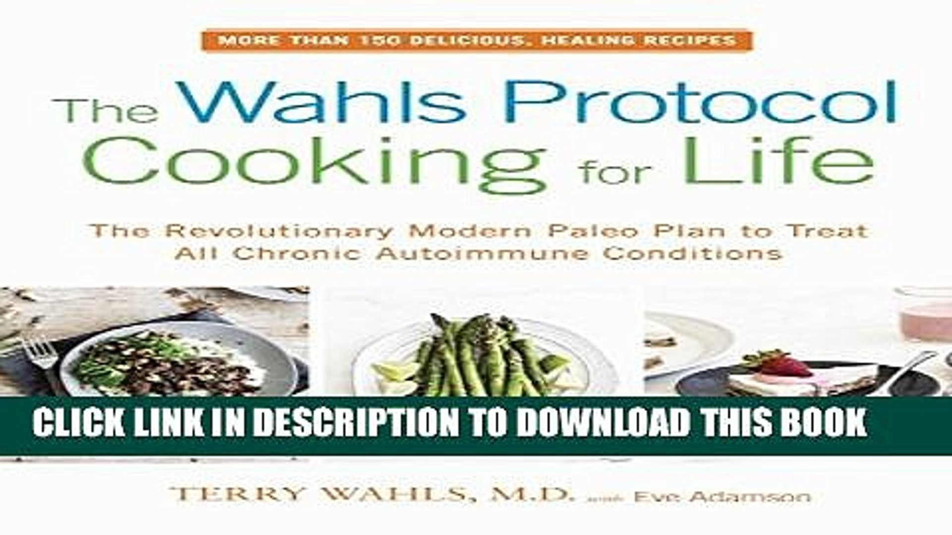 [PDF] The Wahls Protocol Cooking for Life: The Revolutionary Modern Paleo  Plan to Treat All