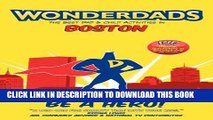 [PDF] Wonderdads Boston: The Best Dad/Child Activities, Restaurants, Sporting Events   Unique