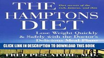 [PDF] The Hamptons Diet: Lose Weight Quickly and Safely with the Doctor s Delicious Meal Plans