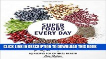 [PDF] Super Foods Every Day: Recipes Using Kale, Blueberries, Chia Seeds, Cacao, and Other
