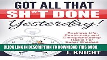 New Book Time Management: Got All That Sh*t Done Yesterday! Amazingly Simple Entrepreneurship