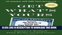 New Book Get What s Yours - Revised   Updated: The Secrets to Maxing Out Your Social Security (The