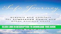 [PDF] Safe Journey: Prayers and Comfort for Frightened Flyers and Other Anxious Souls Popular