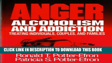 New Book Anger, Alcoholism, and Addiction: Treating Individuals, Couples, and Families