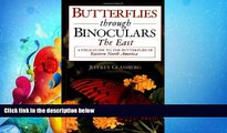 Enjoyed Read Butterflies through Binoculars: The East A Field Guide to the Butterflies of Eastern