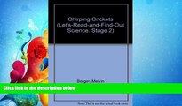 Enjoyed Read Chirping Crickets (Let s-Read-and-Find-Out Science, Stage 2)