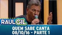 Quem Sabe Canta - 08.10.16 - Parte 1