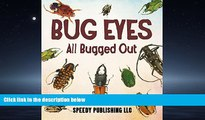 Enjoyed Read Bug Eyes - All Bugged Out: Insects, Spiders and Bug Facts for Kids