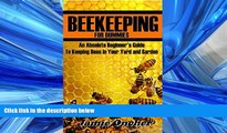 Enjoyed Read Beekeeping for Dummies: An Absolute Beginner s Guide with Pictures to Help Keep Bees