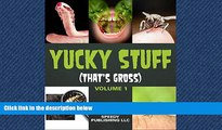 Enjoyed Read Yucky Stuff (That s Gross Volume 1)