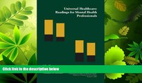 Enjoyed Read Universal Healthcare: Readings for Mental Health Professionals (Healthcare
