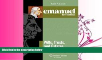 read here  Wills Trusts and Estates Elo 2009 (Emanuel Law Outlines)